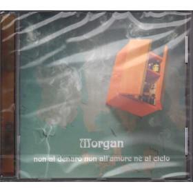 Morgan CD Non Al Denaro Non All'Amore Ne' Al Cielo / Columbia Sigillato