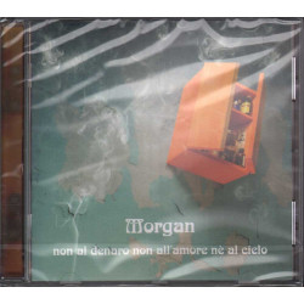 Morgan CD Non Al Denaro Non All'Amore Ne' Al Cielo Sigillato 5099751973522