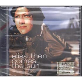 Elisa - Then Comes The Sun / Sugar 8033120980053