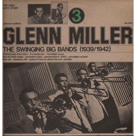 Glenn Miller Lp 33giri The Swinging Big Bands (1939/1942) Vol.3 Nuovo SM3619