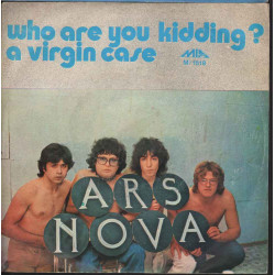 "Ars Nova 45giri 7""  Who Are You Kidding? / A Virgin Case  Nuovo"
