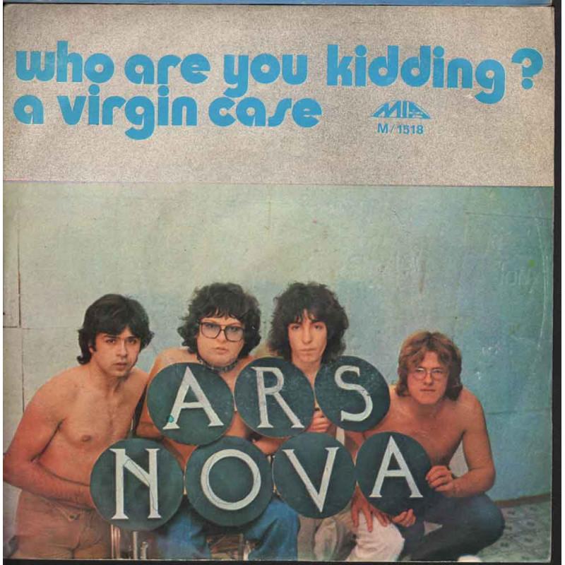 """Ars Nova 45giri 7""""  Who Are You Kidding? / A Virgin Case  Nuovo"""