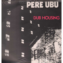 Pere Ubu Lp Vinile Dub Housing / BASE 40141 Sigillato