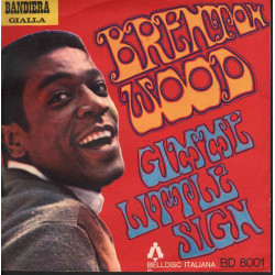 "Brenton Wood    45giri 7"" Gimme Little Sign Nuovo BD8001"