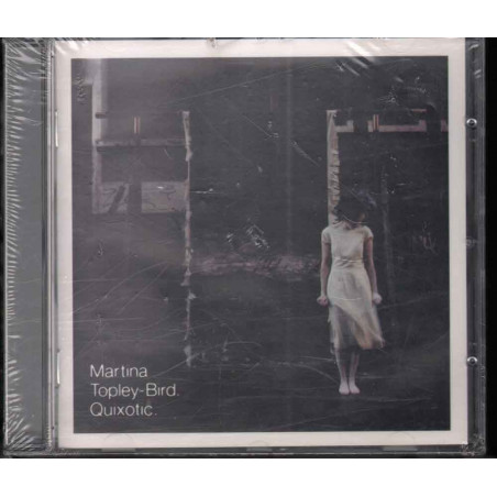 Martina Topley-Bird CD Quixotic Nuovo Sigillato 5099751206422