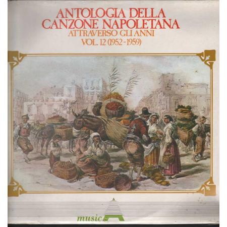 AAVV Lp Antologia Della Canzone Napoletana Attraverso Gli Anni V. 12 Sig 001175