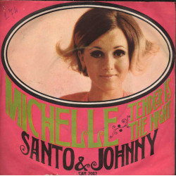 "Santo & Johnny Vinile 7"" 45giri Michelle / Tender Is The Night Nuovo"