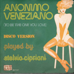 "Stelvio Cipriani - 45 giri 7"" Anonimo Veneziano (To Be The One You Love) Nuovo"