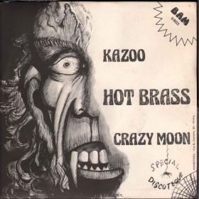 "Hot Brass  45giri 7"" Kazoo / Crazy Moon Nuovo B803"