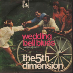 "The 5th Dimension  45giri 7"" Wedding Bell Blues  Nuovo LIB9059"