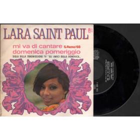 """Lara Saint Paul Vinile 7"""" 45giri Mi Va Di Cantare / Domenica Pomeriggio"""