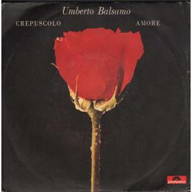"Umberto Balsamo Vinile 7"" 45 giri Crepuscolo / Amore Polydor 2060 170"