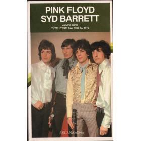Pink Floyd / Syd Barrett Volume Primo Tutti i Testi 1967 1970 LIBRO Nuovo 9788879660358