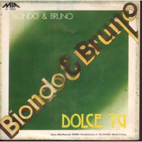 Biondo & Bruno 45 giri Dolce Tu / E Ti Amo Nuovo MIA Records M 1553-1