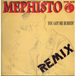 "Mephisto Feat Shunza Vinile 12""You Got Me Burnin' Remix Nuovo 3101000005501"