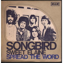 "Songbird Vinile 7"" 45 giri Sweet Elaine / Spread The Word Nuovo MAM 12"