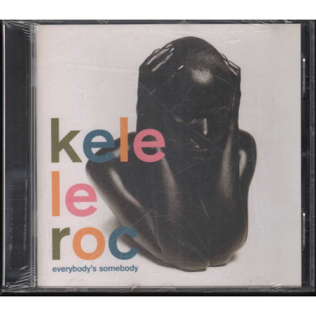 Kele Le Roc CD Everybody's Somebody Nuovo Sigillato 0731455966626