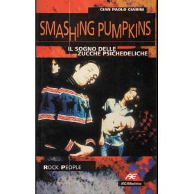 Smashing Pumpkins Sogno Delle Zucche Psichedeliche Libro Nuovo 9788879661348