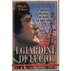 I Giardini Di Lucio Un Cantautore, Un Poeta, Un Uomo La Sua Vita Libro