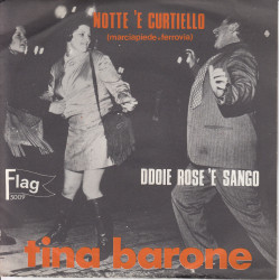 "TINA BARONE Vinile 7"" 45 giri NOTTE 'E CURTELLO /DDOJE ROSE 'E SANGO Nuovo"