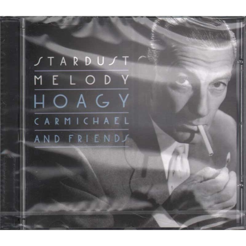 Hoagy Carmichael And Friends CD Stardust Melody Nuovo Sigillato 0090266390922