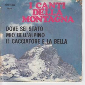 """I Canti Delle Montagne Vinile 7"""" 45 giri Nuovo 5016"""