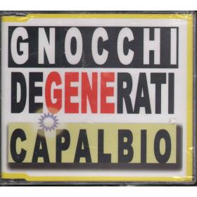 Gnocchi Degenerati CD'S Capalbio Sigillato 5099767604120