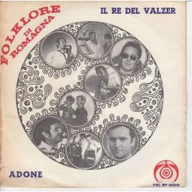 """Folklore Di Romagna Vinile 45 giri 7"""" Il Re Del Valzer / Adone Nuovo"""