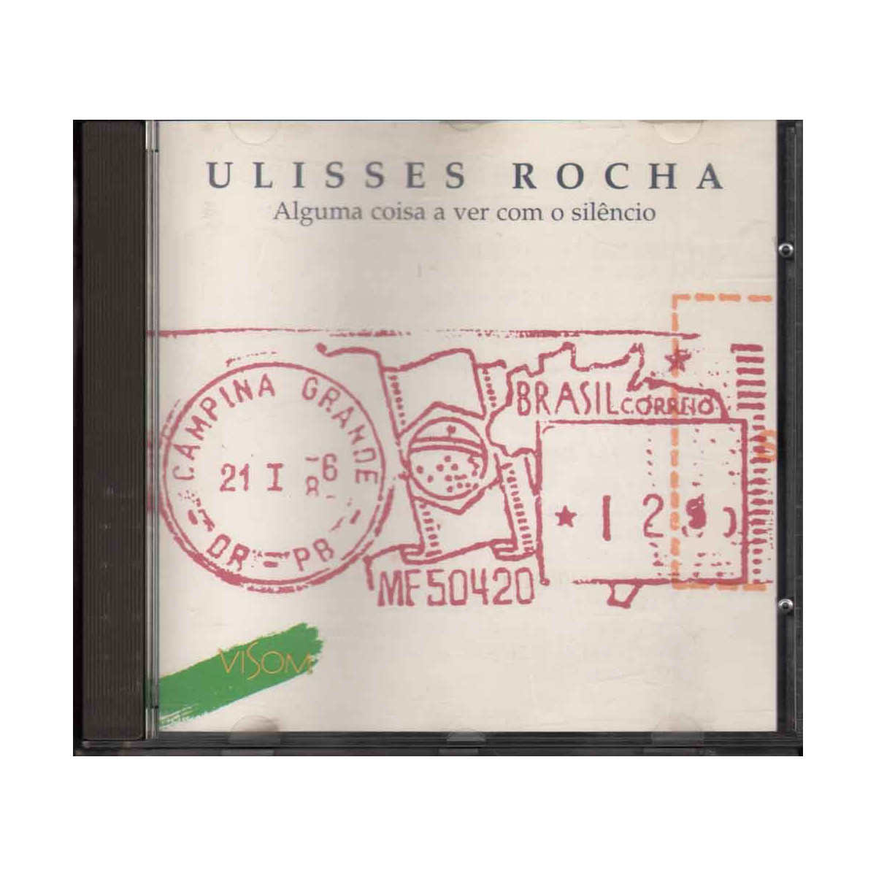 Ulisses Rocha CD Alguma Coisa A Ver Com O Silencio / VISOM VIS 5010-2