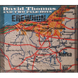 David Thomas And Two Pale Boys CD Erewhon / Cooking Vinyl Sigillato 5099749707528