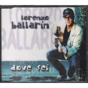 Lorenzo Ballarin Cd'S Singolo Dove Sei / Nuovo / Universal 8027851044009