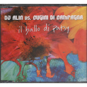 DJ Alin VS I Cugini Di Campagna Cd'S Singolo Il Ballo Di Patsy Sigillato 