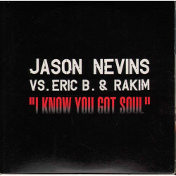 Jason Nevins vs. Eric B. & Rakim ‎‎Cd'S Singolo II Know You Got Soul Nuovo