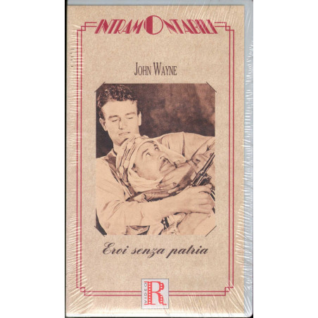 Eroi Senza Patria VHS John Wayne / Raymond Hatton Sigillata