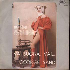 """Marisa Solinas Vinile 45 giri 7"""" George Sand / Vai Suora, Vai... Nuovo"""