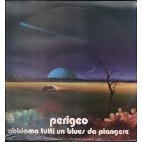 Perigeo Lp Vinile Abbiamo Tutti Un Blues Da Piangere / RCA NL 71934 Sigillato