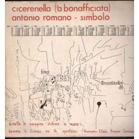 Antonio Romano / Simbolo Lp Vinile Cicerenella ('a bonofacciata) Nuovo