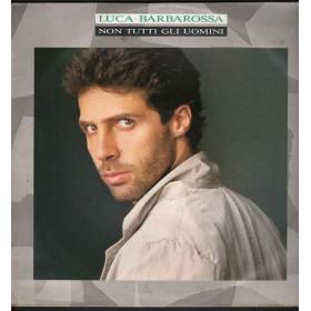 Luca Barbarossa -  Non Tutti Gli Uomini / CBS  460803 1