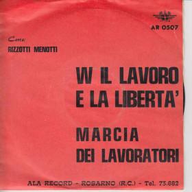 Rizzotti Menotti 45 Giri W Il Lavoro e La Libertà / Marcia Dei Lavoratori