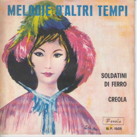 Piero Nigido 45 giri Soldatini Di Ferro / Creola Melodie D'Altri Tempi Fonola – N.P. 1505
