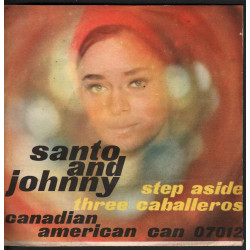 Santo & Johnny - Step Aside / Three - Caballeros CAN 07012
