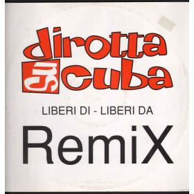 Dirotta Su Cuba - Liberi Di Liberi Da (Remix) CGD 0706301147504