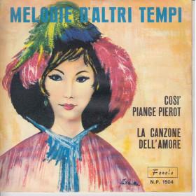 Piero Nigido 45 giri La Canzone Dell'Amore / Cosi' Piange Pierot Melodie D'Altri Tempi