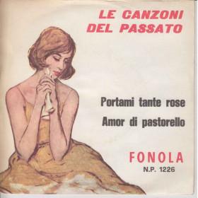 Walter Artioli 45 giri Portami Tante Rose /Amor Di Pastorello Le Canzoni Del Passato