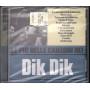 Dik Dik CD Le Piu' Belle Canzoni Dei Dik Dik / Warner Sigillato 5050467959026