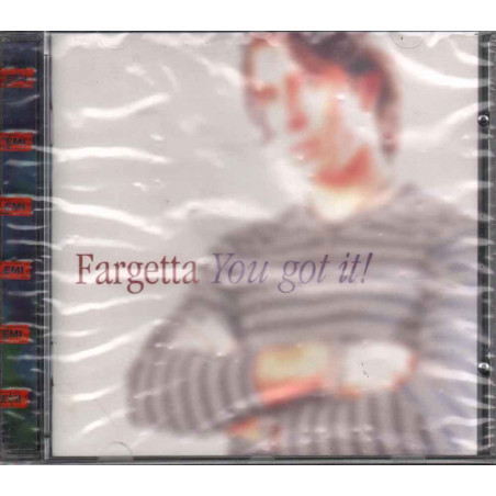 Fargetta CD You Got It  Nuovo Sigillato 0724385602320