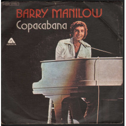 "Barry Manilow ‎Vinile 45 giri 7"" Copacabana / A Linda Song - Arista Nuovo"