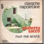 """Giulietta Sacco Vinile 7"""" 'A Gelusia / Nun Me Sceta' - Hello HR 9050 Nuovo"""