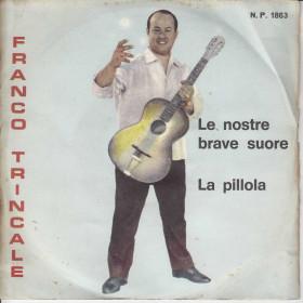 """Franco Trincale Vinile 7"""" 45 giri Le Nostre Brave Suore / La Pillola Fonola Nuovo"""