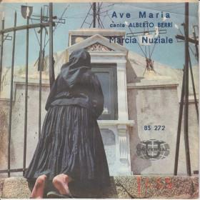 """Alberto Berri Vinile 7"""" 45 Giri Ave Maria / Marcia Nuziale Universal Nuovo"""
